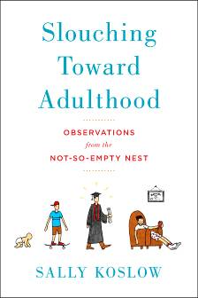 Slouching Towards Adulthood: Observations From The Not-So-Empty Nest